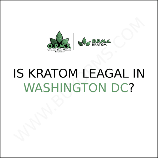 kratom legal in washington dc legality 2020