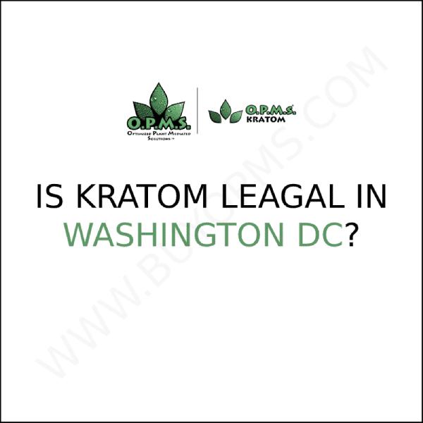 kratom legal in washington dc legality 2020